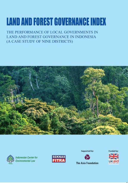 Land and Forest Governance Index: The Performance of Local Governments in Land and Forest Governance in Indonesia